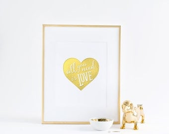 """All You Need is Love 8""""x10"""" Art Print - Gold Foil Print"""