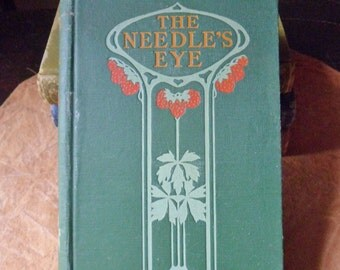 The Needles Eye Book from 1902, Novel by Florence Morse Kingsley