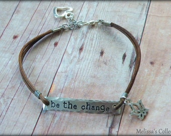 Be The Change Hand Stamped Leather Bracelet, Inspirational Jewelry