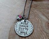 Wild Heart Gypsy Soul necklace - gypsy jewelry- boho necklace - rose necklace - hand stamped jewelry - boho chic necklace gypsy