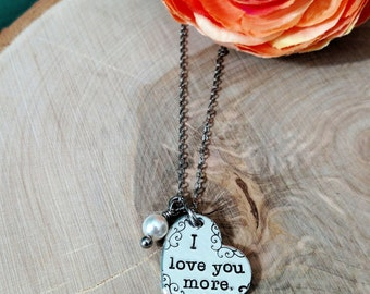 I love you more heart pearl necklace - hand stamped necklace - love quote necklace- Valentines day gift - christmas gift - anniversary gift
