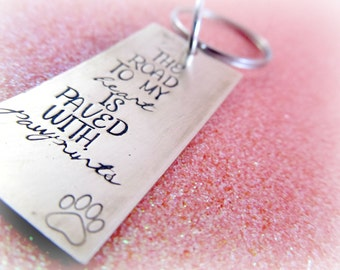 Animal Quote Keychain - The Road to my Heart is Paved with Pawprints - Pawprint Keychain - Dog Lover Gifts - Christmas 2016 Stocking Gift
