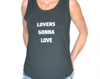 Lovers Gonna Love  - Muscle Tee