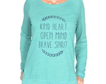 Kind Heart, Open Mind, Brave Spirit -  Eco Friendly, Side Slit Pullover