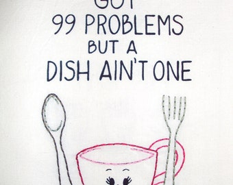 NEW 99 Problems Hand-Embroidered & Printed Tea Towel