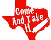 Texas - Come and Take It Decal for Car, Cup, Laptop, ETC.