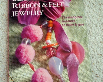 Jewelry Craft Book - Bead and Button, Ribbon and Felt Jewelry, Softcover Book with 36 Projects to make from your sewing box