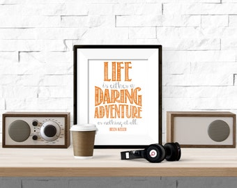 Life is either a daring adventure or nothing at all Helen Keller Quote Printable Artwork - 8x10 Digital Download