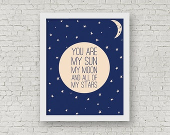 ON SALE You Are My Sun, My Moon And All Of My Stars, Inspirational Print, Galaxy Print, Celestial Art, Motivational Art, 8 x 10 Print