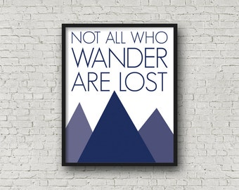 Not All Who Wander Are Lost, JRR Tolkien Quote, Mountains Quote, Travel Art, Motivational Art, Inspirational Quote, 8 x 10 Typography Print