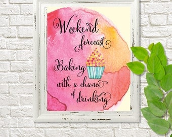 Weekend Forecast Baking with a Chance of Drinking - 8 x 10 Digital Art Print - Kitchen Decor - Fruit