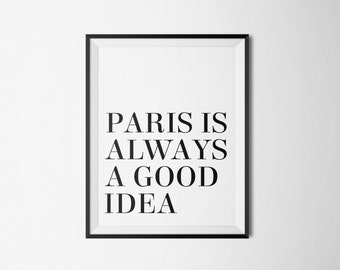 Printable poster, Instant download, Paris is always a good idea, Black and white, Printable art, French quote poster, Wall art, Paris poster