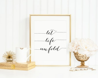 Art Print, Let Life Unfold, Typography Print in Black and White, Quote Art Print
