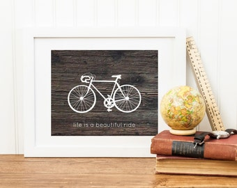 Bicycle Art Print with Quote, Life is a Beautiful Ride, Rustic Wood Art Print