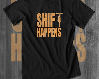 Shift Happens Mountain Bike T shirt Fat Bike  T-Shirts Cycling T shirts Cycling Clothing Cycling Apparel Funny gifts for Men Labor Day