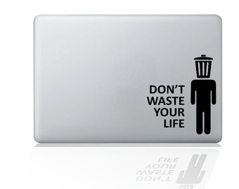 Don't Waste Your Life Laptop Decal Laptop Sticker MacBook Decal