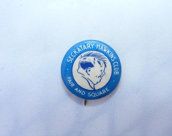 1930's Seckatary Hawkins Fair And Square Club Pin, Pinback ,Button, Badge, 1930s Comic Celluloid Button