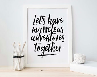 Lets Have Marvelous Adventures Together, Printable Art, White and Black, Wanderlust,Travel Print, Couples, Instant Download, Black and White