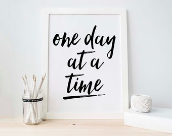 One Day at a Time, Printable Art, Wall Art, Scandinavian, Black and White, Room Decor, Black Wall Art, Inspirational Quote, Wall Gallery