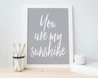 Instant Download, You Are My Sunshine Sign, Grey Art, Nursery Printable, Grey and White Wall Art, Quotes, Wall Poster, Boy Decor