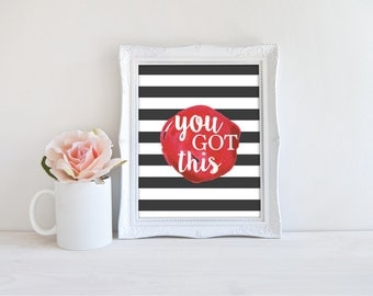 Inspirational Decor - You Got This Quote - Motivational Decor - Inspirational Art - Quote Wall Art - Watercolor Art - Black and White Print