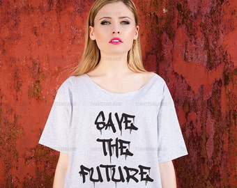 Save the Future graphic tee, funny t shirt, womens t shirt, womens t-shirt, off the shoulder, off shoulder, t shirt, shirt, tshirt, t-shirt