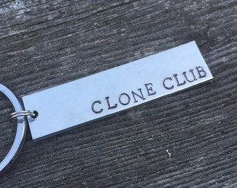 Clone Club Keychain - Hand Stamped on Aluminum Brass or Copper