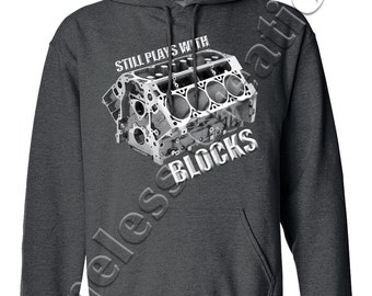 "Men's/Unisex Hoodie ""Still Plays With Blocks"" Screen Printed - Great gift for gear heads!"