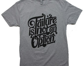Failure is not an option. Inspirational Shirt. Inspirational-Top. Inspirational Workout Tee. Workout Clothing. Workout Clothes. Exercise Tee