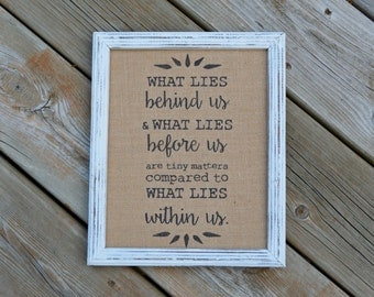 What Lies Within Us - Burlap Art Print - What Lies Behind Us - What Lies Before Us  - Inspirational - Motivational - Vintage Shabby Chic