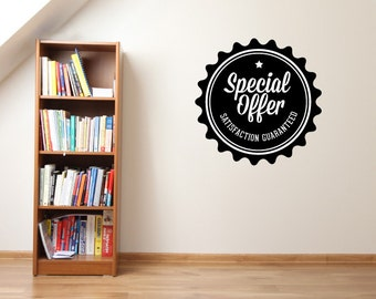 Special Offer Satisfaction Guaranteed Business Badge Wall Decal - Vinyl Decal - Car Decal - Id026