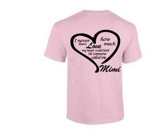 """Personalized T Shirt  """"I never knew how much love my heart could hold until someone called me MIMI""""  Pink"""