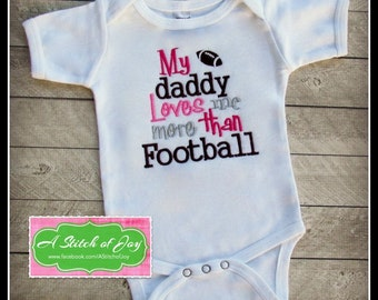 My Daddy Loves Me More Than Football, Football, Sports, Daddy, Daddy Loves Me, Bodysuit or Layette Gown, Football
