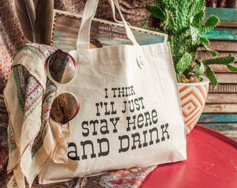 "Small Canvas Tote Bag Music Lyric ""I Think I'll Just Stay Here and Drink"""