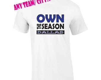 Funny football fan shirt.  ANY TEAM/CITY!! Own the season. Dallas football.  Love cowboys football.  Pink Pig Printing