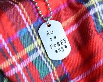 Agent Carter Do As Peggy Says Peggy Carter Inspired Dogtag Necklace