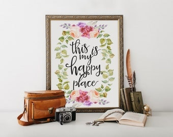 """PRINTABLE Art """"This is My Happy Place"""" Typography Art Print Instant Download Floral Art Print Floral Wreath Home Decor Inspirational Quote"""