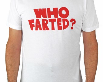 Who Farted? T-Shirt  seen in Revenge of the Nerds II