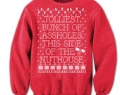 Jolliest Bunch of Assholes This Side Of The Nut House - Sweater