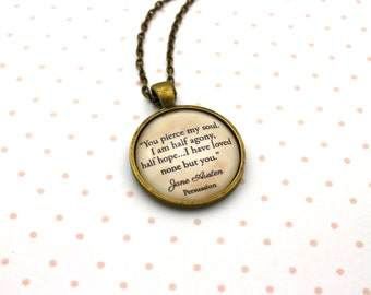 Persuasion, 'I Have Loved None But You', Jane Austen Quote Necklace or Keychain