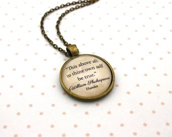 Shakespeare, 'To Thine Own Self Be True', Hamlet Quote Necklace or Keychain