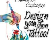 Create your own Custom Temporary Tattoo Design Personalized