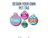 Pet Tag - Pet ID Tag - Dog Tag - Cat Tag - Lunch Box Tag - Bag Tag - Design Your Own Pet Tag - Custom Pet Tag - Design a Pet Tag