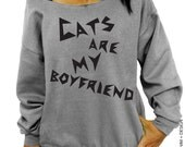 Cats are my Boyfriend - Gray Slouchy Oversized Sweatshirt