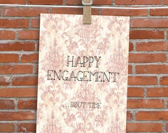 Happy Engagement... Bout Time! - Card - Blank Inside