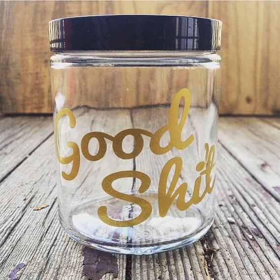 Stash Jar | Good Shit | Glass - Any Color Design!