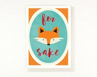 For Fox Sake Funny Card, Play on Words, Fox Card, birthday card, sympathy card
