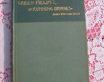 1894 Victorian Poetry Green Fields Running Brooks by James Whitcomb Riley