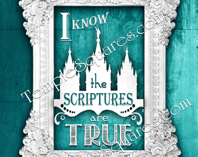 LARGE poster files 5 sizes. I Know the Scriptures Are True. Printables 2016 Theme Vintage Grunge Chalkboard LDS Temple art family Teal
