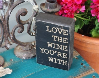 love wine, wine gift, home decor, rustic decor, distressed black, wine lover, wood sign, quote block, shelf decor, office decor, desk sign